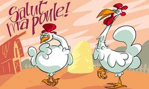 Salut ma poule !