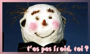 T'as pas froid ?