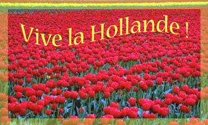 Vive la Hollande !
