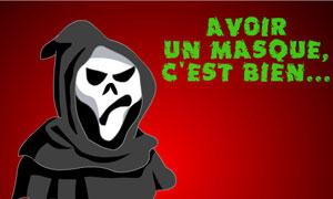 Ton masque !