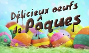 Gourmands et craquants oeufs de Pâques