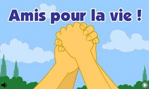 Amis pour la vie !