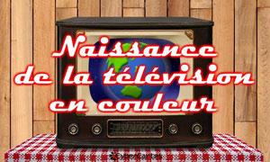 Naissance de la télévision en couleur