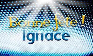 Ignace - 31 juillet