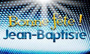 Jean-Baptiste - 24 juin