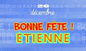 Etienne - 26 décembre