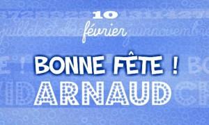 Bonne fête Arnaud, 10 février