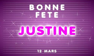 Bonne fête Justine