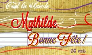 Bonne fête Mathilde