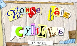 Bonne fête Cyrille