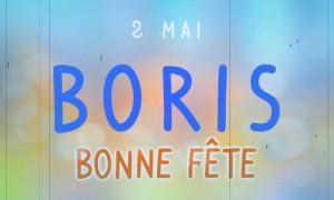 Bonne fête Boris