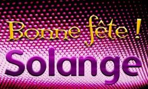 Bonne fête Solange