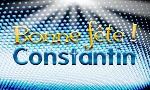 Constantin - 21 mai