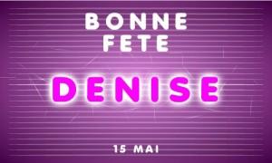 Bonne fête Denise