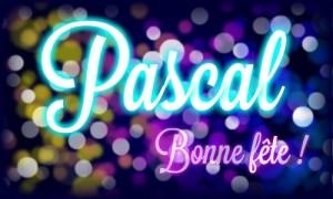 Bonne fête Pascal, 17 mai