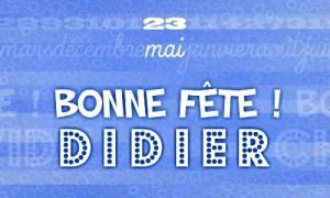 Bonne fête Didier