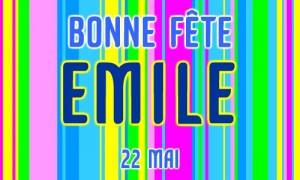 Bonne fête Emile