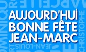 Bonne fête Jean-Marc