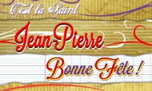 Bonne fête Jean-Pierre