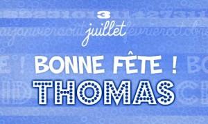Bonne fête Thomas