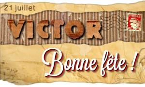 Bonne fête Victor