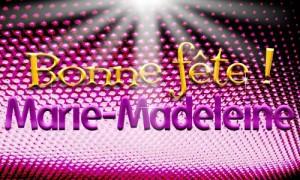 Marie-Madeleine - 22 juillet
