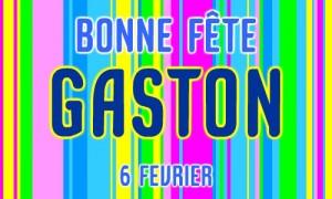 Bonne fête Gaston