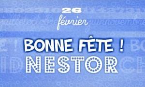 Bonne fête Nestor