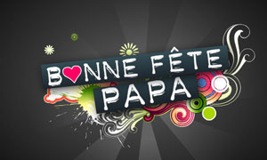 Bonne fête Papa !