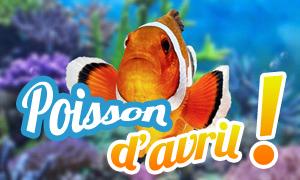 Faites parler le poisson d'avril !